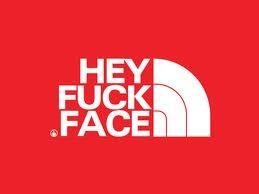 hey fuck face